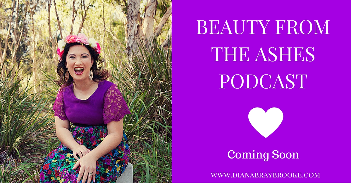 Beauty From The Ashes - Podcast coming soon